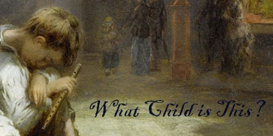 What Child is This? – Part One