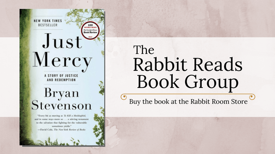 Click to buy Just Mercy at the Rabbit Room Store